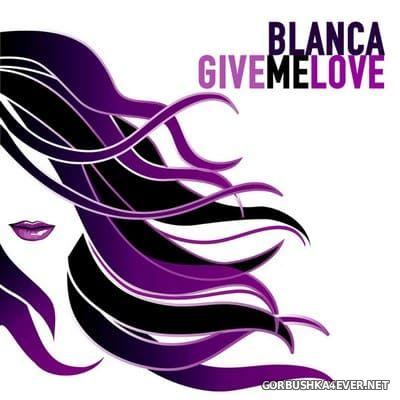 Blanca - Give Me Love [1995]