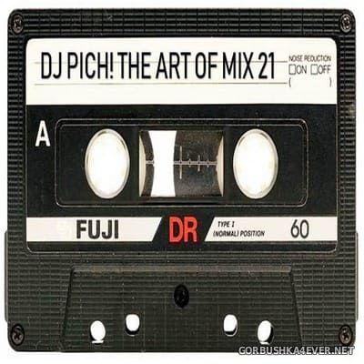 DJ Pich - The Art Of Mix vol 21 [2020]