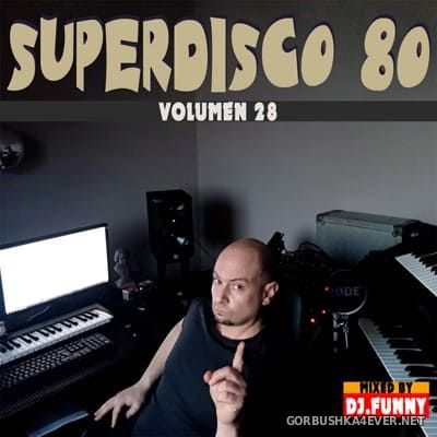 DJ Funny - Superdisco 80 vol 28 [2018]