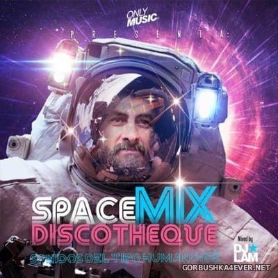 DJ Lam - SpaceMIX Discotheque [2020]