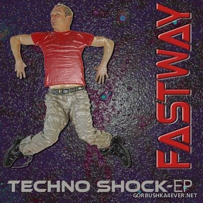 Fastway - Techno Shock EP [2014]