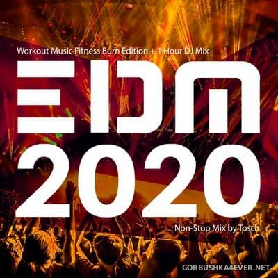 EDM 2020 Workout Music Fitness Burn Edition [2020] Mixed by Tosch