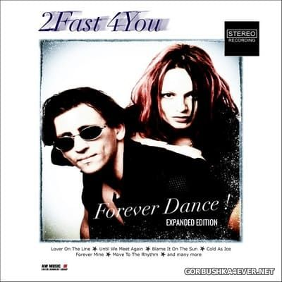 2Fast4You - Forever Dance! [2020]