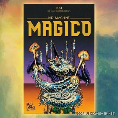 Kid Machine - Magico [2020]