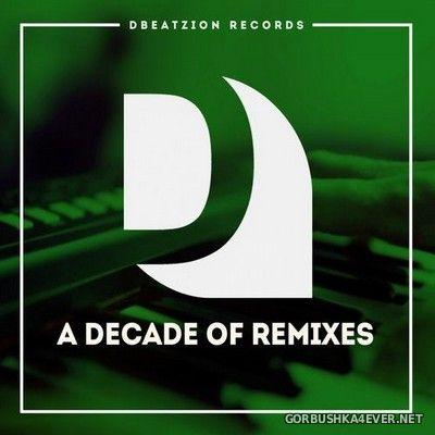 [Dbeatzion Records] A Decade Of Remixes [2020]