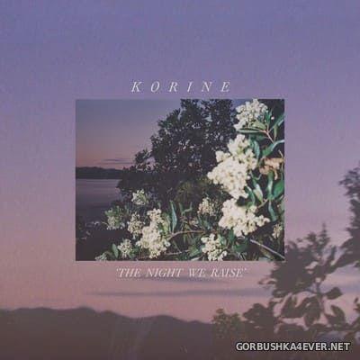 Korine - The Night We Raise [2020]