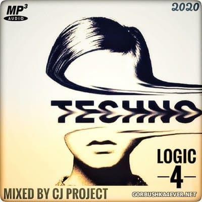 Techno Logic IV [2020] Mixed by CJ Project