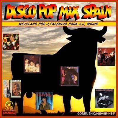 Disco Pop Mix Spain [2020] By Jose Palencia