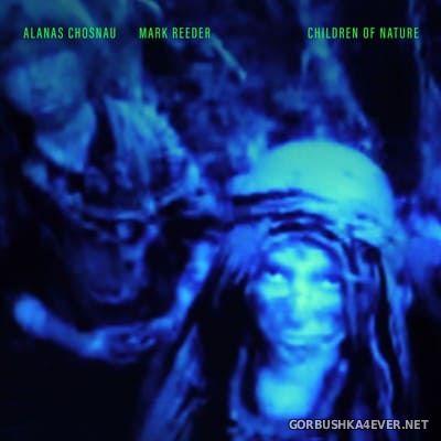 Alanas Chosnau & Mark Reeder - Children Of Nature [2020]