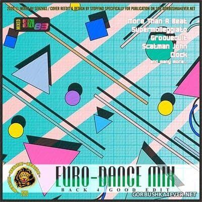 Euro-Dance Mix (Back 4 Good Edit) [2020] by Serzh83