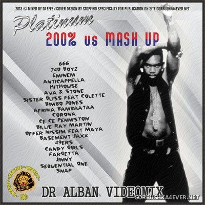 Dr. Alban - Platinum 200% vs Mash Up Videomix [2013] by DJ Effe