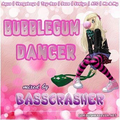 Bubblegum Dancer [2020] Mixed by BassCrasher