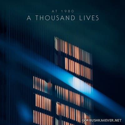 AT 1980 - A Thousand Lives [2020]