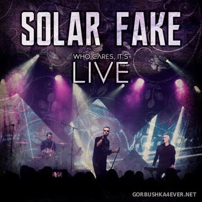 Solar Fake - Who Cares, It's Live [2020] / 2xCD / Limited Edition