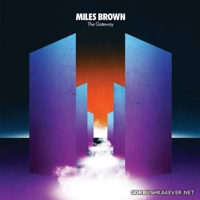 Miles Brown - The Gateway [2020]