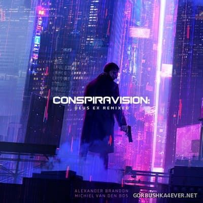 Alexander Brandon & Michiel Van Den Bos - Conspiravision (Deus Ex Remixed) [2020]