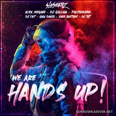 We Are Hands Up! [2020] Mixed by Slasherz