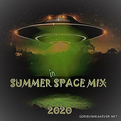 Summer In Space Mix [2020] Mixed by Only Mix