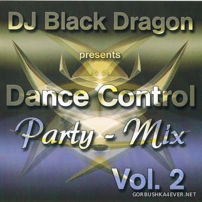 DJ Black Dragon - Dance Control Partymix vol 2 [2007]