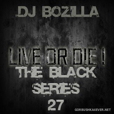 DJ Bozilla - The Black Series 27 [2013]