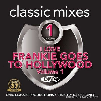 [DMC] Classic Mixes - I Love Frankie Goes To Hollywood vol 1 [2020]