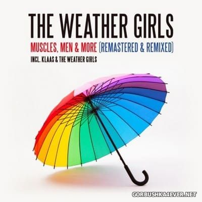 The Weather Girls - Muscles, Men & More (Remastered & Remixed) [2020]