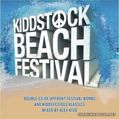 Kiddstock Beach Festival - The Album [2015] Mixed by Alex Kidd