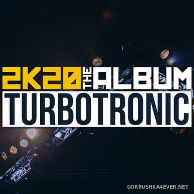 Turbotronic - 2K20 Album [2020]