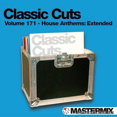 [Mastermix] Classic Cuts 171 [2020] House Anthems Extended