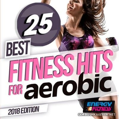 [Energy 4 Fitness] 25 Best Fitness Hits for Aerobic [2018]