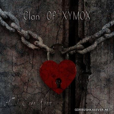 Clan Of Xymox - All I Ever Know [2020]