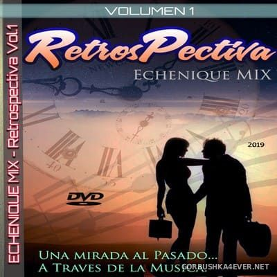 DJ Echenique - RetrosPectiva Mix vol 1 [2019]
