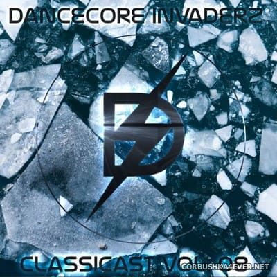 ClassiCast vol 08 [2018] Mixed by Dancecore Invaderz