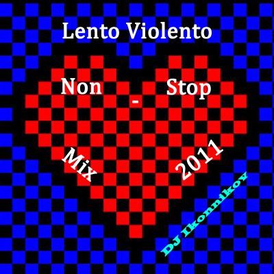 DJ Ikonnikov Lento Violento NonStop Mix [2011]