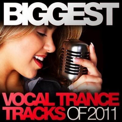 The Biggest Vocal Trance Tracks [2011]