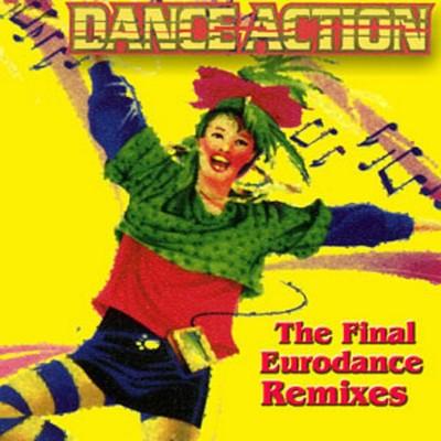 Dance Action! - Final Eurodance Remixes vol 07 [2000]