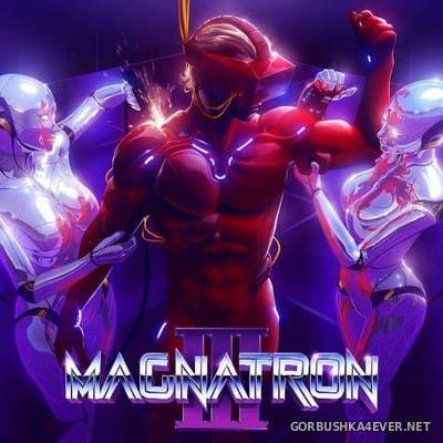 Magnatron III [2020]