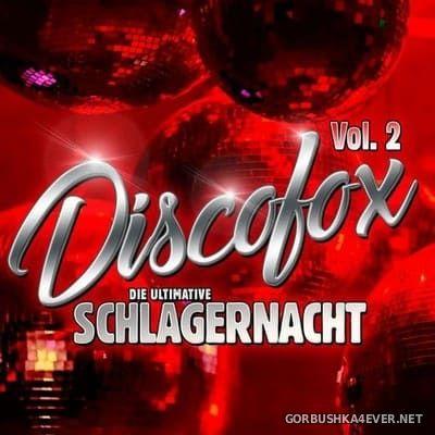 Discofox vol 2 - Die ultimative Schlagernacht [2020]