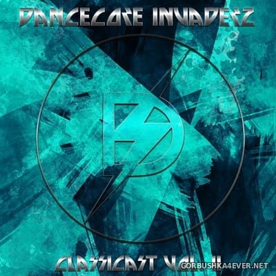ClassiCast vol 11 [2019] Mixed by Dancecore Invaderz