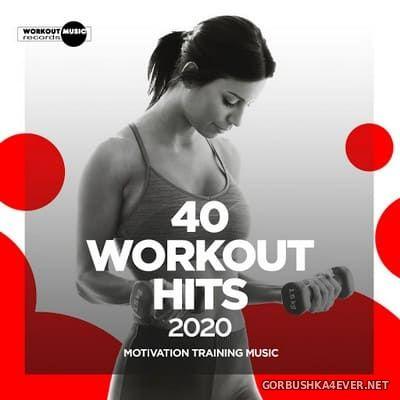 40 Workout Hits 2020 - Motivation Training Music [2020]
