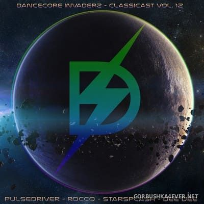 ClassiCast vol 12 [2019] Mixed by Dancecore Invaderz