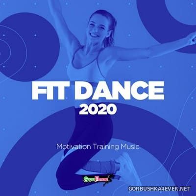 Fit Dance 2020 - Motivation Training Music [2020]