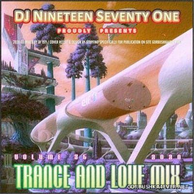 DJ Nineteen Seventy One - Trance & Love Mix vol 35 [2020]
