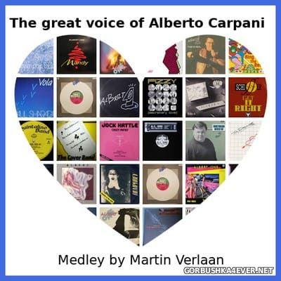 Martin Verlaan - The Great Voice Of Alberto Carpani Megamix [2020]