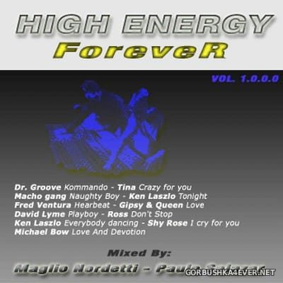 High Energy Forever [2004] Mixed by Paulo Salazar & Maglio Nordetti