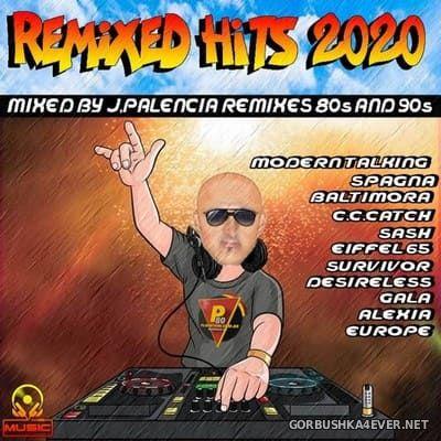 Remixed Hits [2020] Mixed by Jose Palencia
