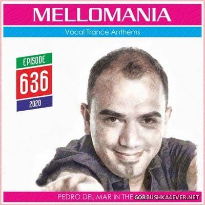 Pedro Del Mar - Mellomania Vocal Trance Anthems Episode 636 [2020]