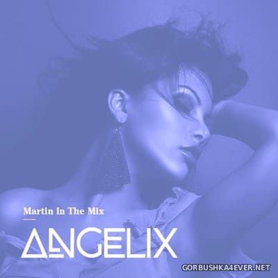 Martin In The Mix - Angelix 55 [2020] July (Vocal Dreams Edition)