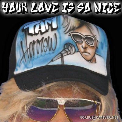 Tam Harrow - Your Love Is So Nice [2020]