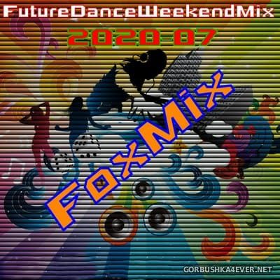 [Future Records] Future Dance Weekend Mix 2020-07 [2020]